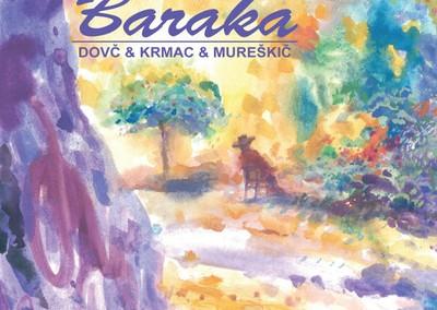 Dovč/Krmac/Mureškič: Baraka